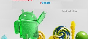 Google, Android 5.0 Lollipop'u duyurdu