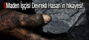 Maden İşçisi Devrekli Hasan'ın hikayesi!
