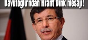 Davutoğlu'ndan Hrant Dink mesajı!