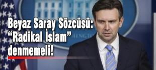 """Beyaz Saray: """"Radikal İslam"""" denmemeli!"""