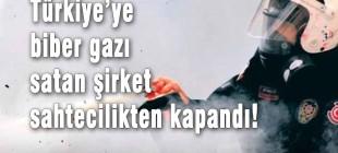 Türkiye'ye biber gazı satan firma sahtecilikten kapandı!