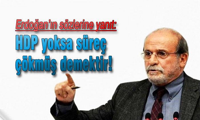 Kürkçü: HDP yoksa süreç çökmüş demektir!