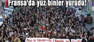 Fransa'da yüz binler yürüdü!