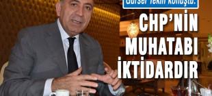 Gürsel Tekin: CHP sadece milletle ittifak yapacaktır!