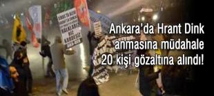 Ankara'da Hrant Dink anmasına müdahale!