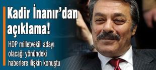 Kadir İnanır'dan HDP açıklaması