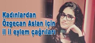 Özgecan Aslan için kadınlardan eylem çağrısı!