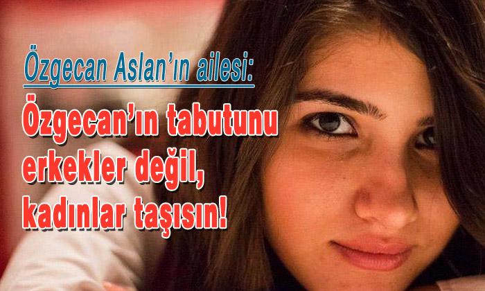 Özgecan Aslan'ın ailesi:
