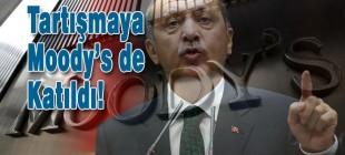 Erdoğan – Merkez Bankası Tartışmasına Moody's de katıldı!