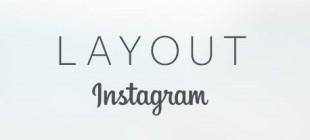 Instagram yeni uygulaması Layout'u duyurdu