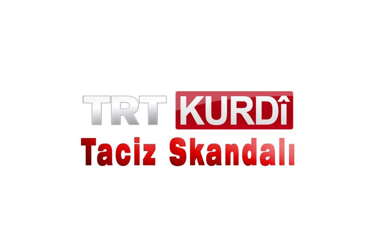 trtde taciz skandalı, trt kurdide taciz skandalı, taciz sıkandalı, trt, trt kurdi, trt kurdî, taciz haberi, erkek personel, örtbas etmek, trt kurdi izle, trt haberleri, trtde taciz haberi,