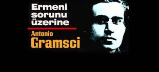 """Antonio Gramsci'nin 1916'da yazdığı """"Ermeni sorunu üzerine"""" adlı makalesi"""