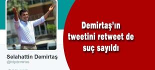 Demirtaş'ın tweetini retweet de suç sayıldı