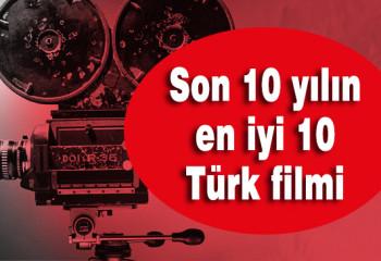 Son 10 yılın en iyi 10 Türk filmi