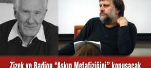 """Slavoj Zizek ve Alain Badiou İstanbul'da """"Aşkın Metafiziği'ni"""" konuşacak"""