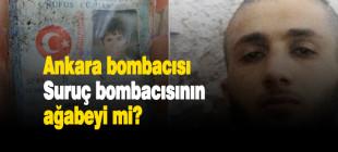 Ankara bombacısı Suruç bombacısının ağabeyi mi?