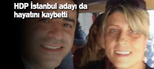 HDP İstanbul adayı Kübra Meltem Mollaoğlu da hayatını kaybetti