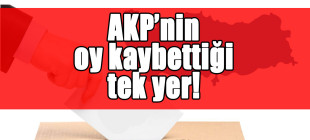 AKP'nin oy kaybettiği tek yer