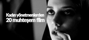 Kadın yönetmenlerden 20 muhteşem film