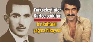 Türkçeleştirilen Kürtçe şarkılar: bir kültürel yağma hikayesi