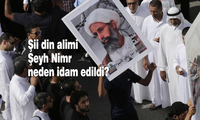 Şii din alimi Şeyh Nimr neden idam edildi?