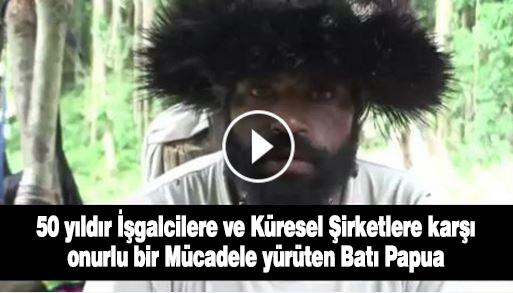 50 yıldır İşgalcilere ve Küresel Şirketlere karşı onurlu bir Mücadele yürüten Batı Papua