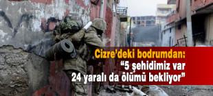 Cizre'deki bodrumda 5 ölü var 24 yaralı da ölümü bekliyor