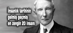 İnsanlık tarihinin gelmiş geçmiş en zengin 20 insanı