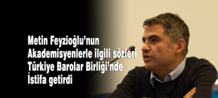 Metin Feyzioğlu'nun sözleri Kerem Altıparmak'ı istifa ettirdi
