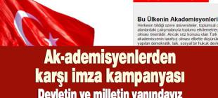 Ak-ademisyenlerden karşı imza kampanyası: Devletin ve milletin yanındayız