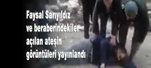 Faysal Sarıyıldız ve beraberindekilere açılan ateş anının görüntüleri yayınlandı