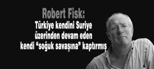 Robert Fisk: Türkiye iş pişirdiği IŞİD hilafetinin saldırılarıyla karşı karşıya