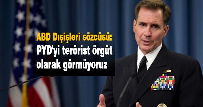 ABD: PYD'yi terörist örgüt olarak görmüyoruz