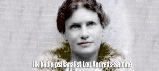 İlk kadın psikanalist Lou Andreas-Salomé