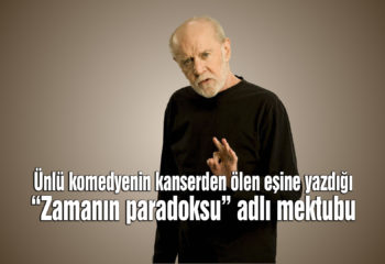 Komedyen George Carlin'in ölen eşine yazdığı mektubu