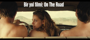 Bir yol filmi: On The Road
