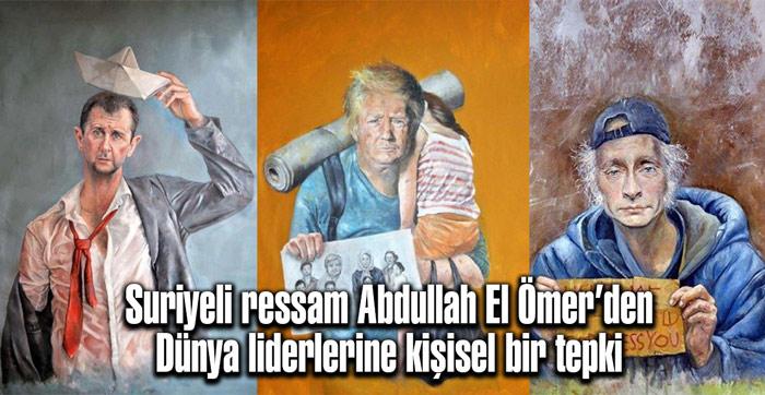 Suriyeli ressam Abdullah el Ömer'den 'dünya liderleri mülteci olursa'
