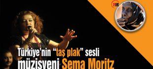 Sema Moritz'in hikayesi ve taş plak sesi