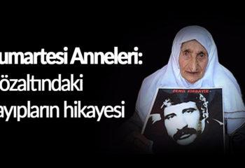 Cumartesi Anneleri: Gözaltındaki kayıpların hikayesi