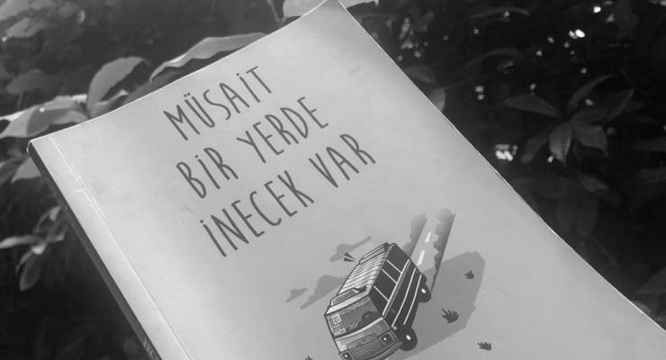 Minibüs yolculuklarında biriktirilen anıların kitabı: Müsait Bir Yerde İnecek Var