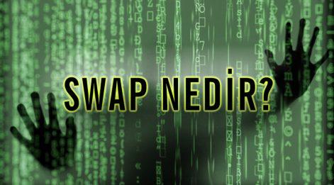 Çetin Ünsalan Yazdı: SWAP ne biliyor musunuz?