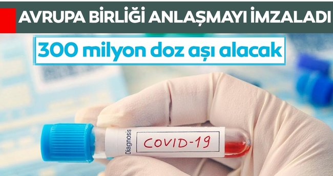AB 300 milyon doz aşı sözleşmesi imzaladı